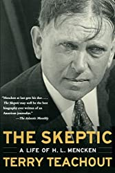 The Skeptic : A Life of H. L. Mencken