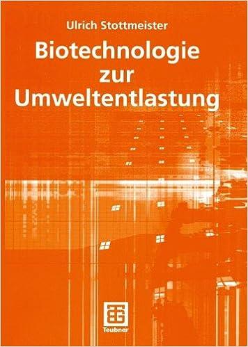 Biotechnologie zur Umweltentlastung (Teubner-Reihe Umwelt) (German Edition)