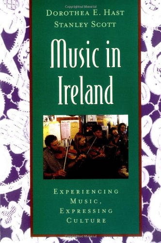 Music in Ireland: Experiencing Music, Expressing Culture (Global Music Series) by Oxford University Press