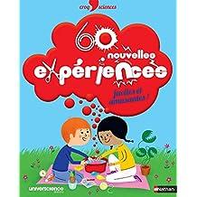 60 nouvelles expériences faciles et amusantes !