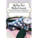My One-Year Medical Journal: Food, Insulin, Blood Glucose, Blood Pressure and Concerns to Discuss with the Doctor