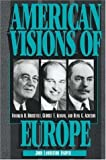 img - for American Visions of Europe: Franklin D. Roosevelt, George F. Kennan, and Dean G. Acheson New edition by Harper, John Lamberton (1996) Paperback book / textbook / text book