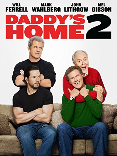 Daddy's Home 2 by