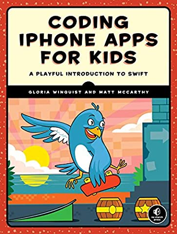 Coding iPhone Apps for Kids: A Playful Introduction to Swift (Video Game Maker Books)