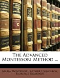The Advanced Montessori Method, Maria Montessori and Arthur Livingston, 1143199235