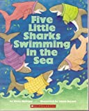 Five Little Sharks Swimming in the Sea, Steve Metzger, 0439661390
