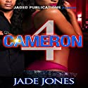 Cameron 4 Audiobook by Jade Jones Narrated by Cee Scott