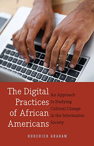 Search : The Digital Practices of African Americans: An Approach to Studying Cultural Change in the Information Society (Digital Formations)