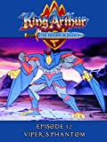 King Arthur and the Knights of Justice - Episode 12 - Vipers Phantom