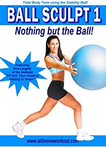Ball Sculpt 1: Nothing But the Ball- Stability Fitness Ball Workout