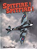 Spitfire! Spitfire!, Michael Burns, 0713718323