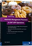 Customizing Materials Management Processes in SAP ERP Operations: Learn how to apply the power of SAP MM with your own business processes.