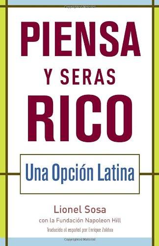 Read Online Piensa y seras rico: Una opcion latina (Spanish Edition) PDF