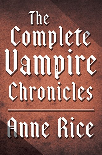 The Complete Vampire Chronicles 12-Book Bundle (The Vampire Chronicles) Pdf