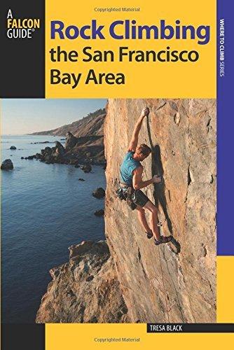 Rock Climbing the San Francisco Bay Area (Regional Rock Climbing Series) by Tresa Black - Area Shopping Bay Mall