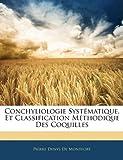 Conchyliologie Systématique, et Classification Méthodique des Coquilles, Pierre Denys De Montfort, 1142345181