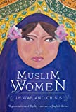 Muslim Women in War and Crisis, , 0292721897