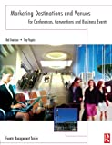 img - for Marketing Destinations and Venues for Conferences, Conventions and Business Events (Events Management) book / textbook / text book