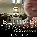 Behind Every Good Woman Audiobook by E. N. Joy Narrated by Tyra Kennedy
