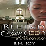 Behind Every Good Woman | E. N. Joy