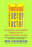 img - for The Emotional Energy Factor: The Secrets High-Energy People Use to Beat Emotional Fatigue book / textbook / text book