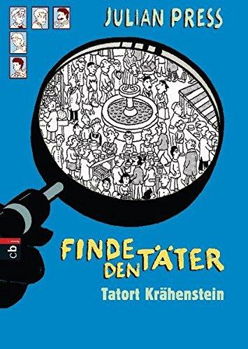 Finde den Täter - Tatort Krähenstein (Finde den Täter - Wimmelbild-Ratekrimis, Band 2)