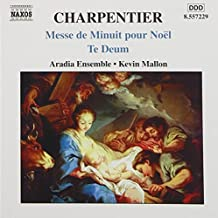 Charpentier: Messe de Minuit pour Noel / Te Deum