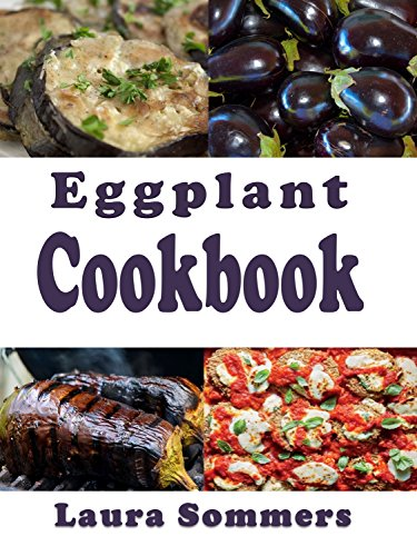 Eggplant Cookbook by [Sommers, Laura]