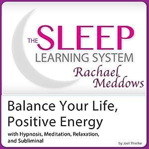 Balance Your Life, Positive Energy Audiobook