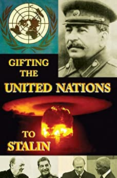 Gifting the United Nations to Stalin (Historical Crime Solving Non Fiction Book 5) (English Edition) por [The Spymaster, Hallett, Greg]