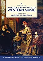 Norton Anthology of Western Music (Eighth Edition)  (Vol. 1: Ancient to Baroque)