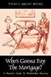 Who's Gonna Pay the Mortgage?, Stenell Greene-Myers, 0578062828