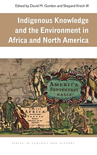 Indigenous Knowledge and the Environment in Africa and North America (Ecology & History)