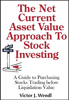 The Net Current Asset Value Approach To Stock Investing