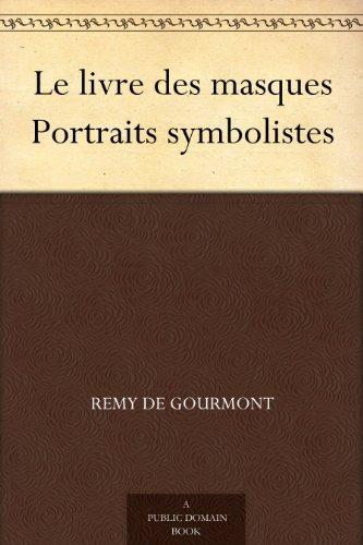 Amazon Com Le Livre Des Masques Portraits Symbolistes