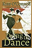 Dying to Dance: A Maddie Fitzpatrick Dance Mystery by Kate O'Connell (2014-03-24)