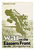 War on the Eastern Front, 1941-1945, James Lucas, 0812827333