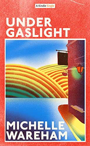 Book: Under Gaslight by Michelle Wareham
