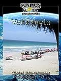 Cosmos Global Documentaries - Venezuela