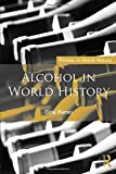 Alcohol in World History (Themes in World History)