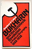 Bukharin and the Bolshevik Revolution : A Political Biography, 1888-1938, Cohen, Stephen F., 0394712617