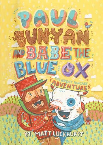 - Paul Bunyan and Babe the Blue Ox: The Great Pancake Adventure