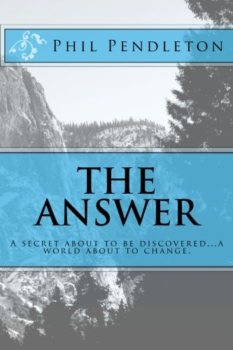 Download The Answer: A secret about to be discovered...a world about to change. pdf epub