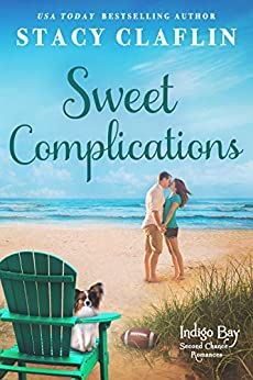 Sweet Complications (Indigo Bay Second Chance Romances Book 4) by [Claflin, Stacy]