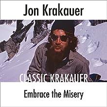 Embrace the Misery Audiobook by Jon Krakauer Narrated by Scott Brick