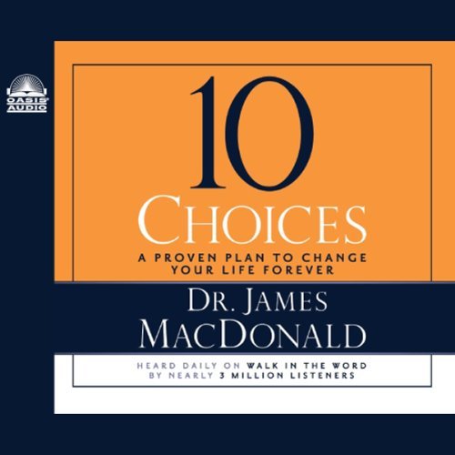 10 Choices: A Proven Plan to Change Your Life Forever by Oasis Audio