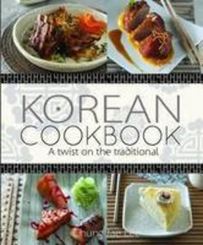 Korean Cookbook: a twist on the traditional by Chung Jae Lee