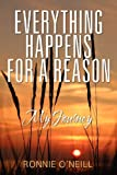 Everything Happens for a Reason, Ronnie O'Neill, 143279096X