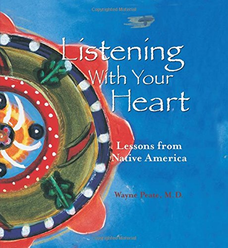 - Listening With Your Heart: Lessons from Native America
