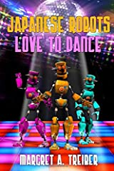 Japanese Robots Love To Dance Paperback